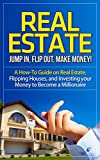 Best Real Estate Investing Books - Real Estate: Jump In, Flip Out, Make Money! Review