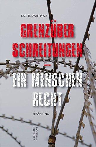 Grenzüberschreitungen - ein Menschenrecht: Erzählung
