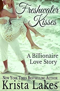 Freshwater Kisses: A Billionaire Love Story (The Kisses Series Book 3) by [Lakes, Krista]