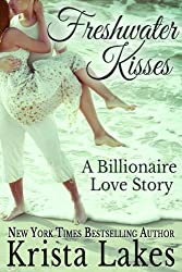Freshwater Kisses: A Billionaire Love Story (The Kisses Series Book 3) (English Edition)