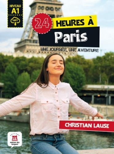 Collection 24 Heures: 24 heures a Paris + MP3 telechargeable (A1) por Claire Julliard