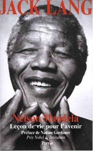 Nelson Mandela : leçon de vie pour l'avenir