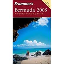 Frommer's Bermuda 2005 (Frommer′s Complete Guides)
