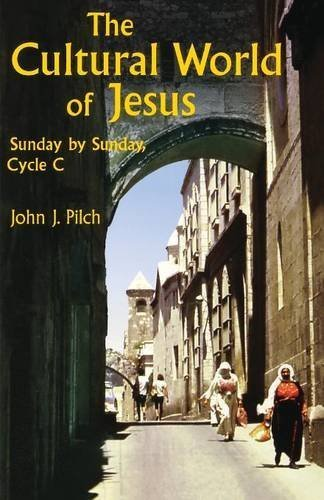 The Cultural World of Jesus: Sunday by Sunday, Cycle C by John J. Pilch (1997-08-01)