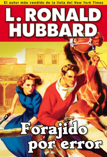 Forajido por error: A Tale of Wild Hearts in the Wild West (Western Short Stories Collection)