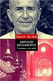 Arnaud Desjardins: Textes et témoignages inédits