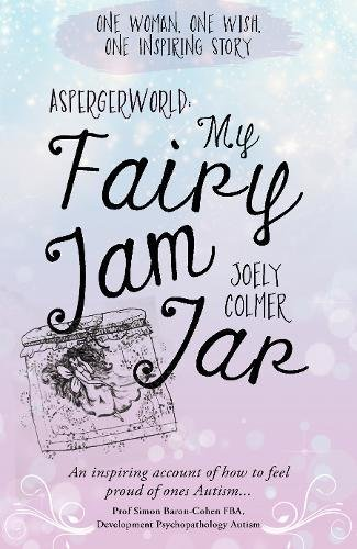 AspergerWorld: My Fairy Jam Jar por Joely Colmer
