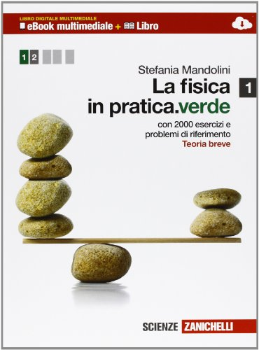 La fisica in pratica. Ediz. verde. Per le Scuole superiori. Con espansione online: 1