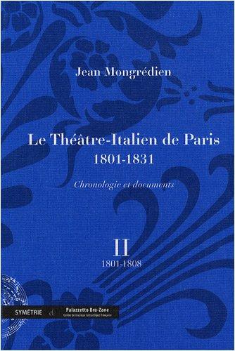Le Théâtre-Italien de Paris 1801-1831 : volume 2, 1801-1808