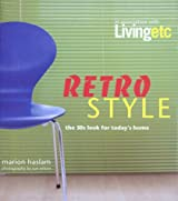 Retro Style: The 50s Look for Today's Home (Living etc. series)