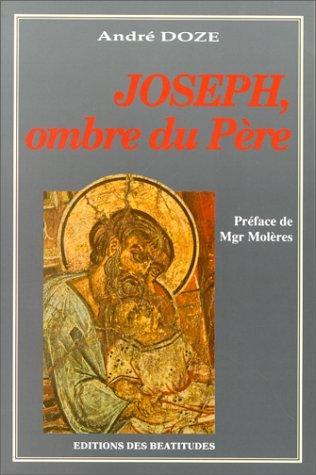 Joseph, ombre du Père par André Doze