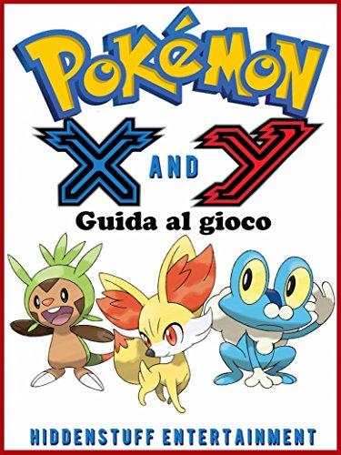 Pokemon X e Y - Guida al gioco usato  Spedito ovunque in Italia
