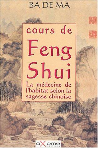 Cours de Feng Shui : La mdecine de l'habitat selon la sagesse chinoise