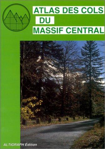 Atlas des cols du massif central, édition 1997 par Collectif