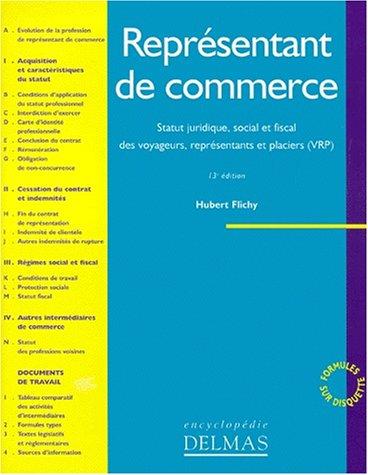 Reprsentants de commerce : Satut juridique, social et fiscal des voyageurs - Reprsentants et placiers (VRP)