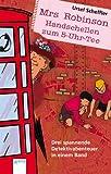 Mrs Robinson - Handschellen zum 5-Uhr-Tee: Drei spannende Detektiv-Abenteuer in einem Band