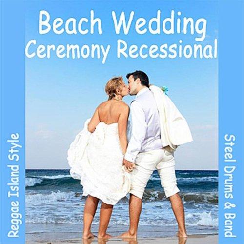 Ceremony Recessional Beach Wedding Beach Wedding Music Amazoncouk MP3 Downloads