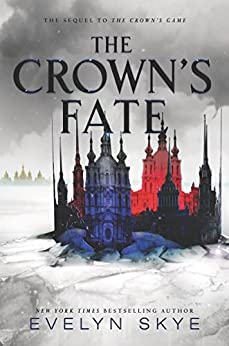 The Crown's Fate (Crown's Game) by [Skye, Evelyn]