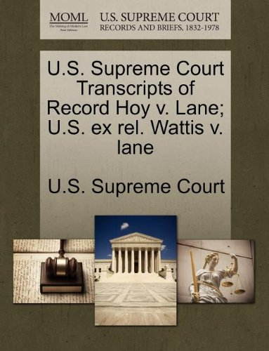us-supreme-court-transcripts-of-record-hoy-v-lane-us-ex-rel-wattis-v-lane