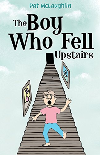 The Boy who Fell Upstairs (Pat Mclaughlin)