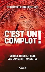 vignette de 'C'est un complot ! (Christophe Bourseiller)'