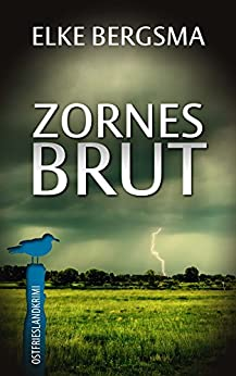 Zornesbrut - Ostfrieslandkrimi (Büttner und Hasenkrug ermitteln 17) (German Edition) by [Bergsma, Elke]