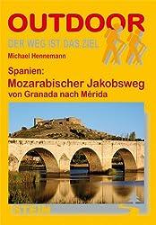 Spanien: Mozarabischer Jakobsweg von Granada nach Mérida (OutdoorHandbuch)