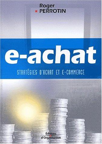 e-achat: Stratégies d'achat et e-commerce par Roger Perrotin