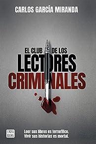 El club de los lectores criminales par Carlos García Miranda