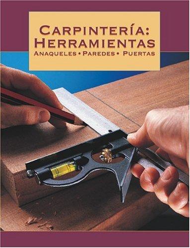 Carpinteria: Herramientas, Anaqueles, Paredes, Puertas (Spanish Edition)