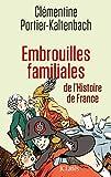Embrouilles familiales de l'histoire de France (Essais et documents) - Format Kindle - 9782709641852 - 7,99 €