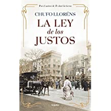 La Ley De Los Justos (NOVELA HISTORICA) de CHUFO LLORÉNS (19 feb 2015) Tapa dura