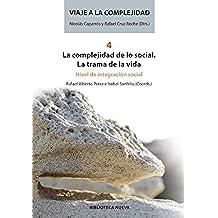 LA COMPLEJIDAD DE LO SOCIAL: LA TRAMA DE LA VIDA (VIAJE A LA COMPLEJIDAD)