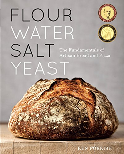Flour Water Salt Yeast: The Fundamentals of Artisan Bread and Pizza por Ken Forkish