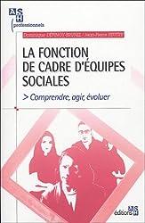 La fonction de cadre d'équipes sociales : Comprendre, agir, évoluer