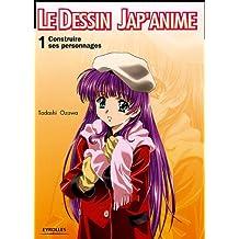 Le Dessin Jap'anime : Tome 1, Construire ses personnages