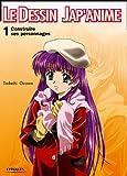 Le Dessin Jap'anime - Tome 1, Construire ses personnages