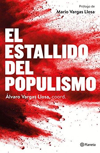 El estallido del populismo por Álvaro Vargas Llosa