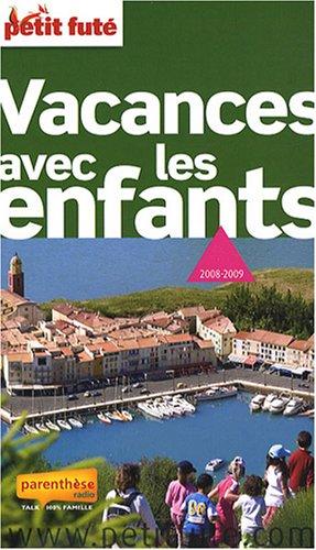 Petit Futé Vacances avec les enfants par Dominique Auzias, Jean-Paul Labourdette, Collectif