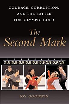 The Second Mark: Courage, Corruption, and the Battle for Olympic Gold (English Edition) von [Goodwin, Joy]