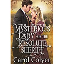 A Mysterious Lady for the Resolute Sheriff: A Historical Western Romance Book (English Edition)