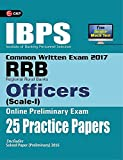 #3: IBPS RRB-CWE  Officers (Scale-1)  Preliminary 25 Practice Papers 2017