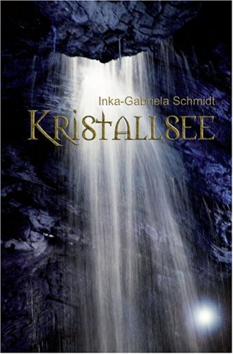 Buch: Kristallsee von Inka-Gabriela Schmidt