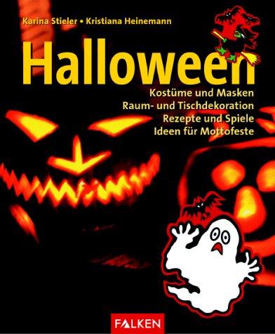 und Masken, Raum- und Tischdekoration, Rezepte und Spiele, Ideen für Mottofeste. (Ideen Für Ein Halloween-kostüm)