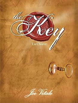 The Key - La Chiave: La Chiave mancante alla legge di attrazione - Il Segreto per realizzare tutto ciò che vuoi. (NFP. Le chiavi del successo) di [Vitale, Joe]