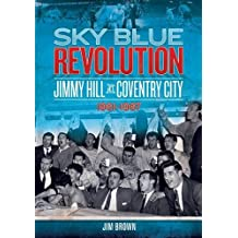 Sky Blue Revolution: Jimmy Hill at Coventry City - 1961-1967