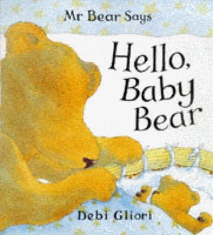 Mr. Bear Says Hello, Baby Bear