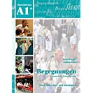 Begegnungen Deutsch als Fremdsprache A1+: Integriertes...