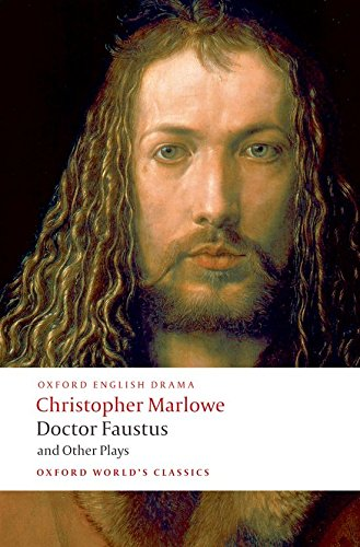 Oxford World's Classics: Doctor Faustus and Other Plays:
