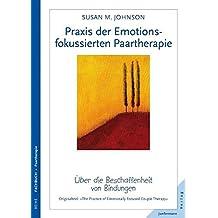 Praxis der Emotionsfokussierten Paartherapie: Verbindungen herstellen
